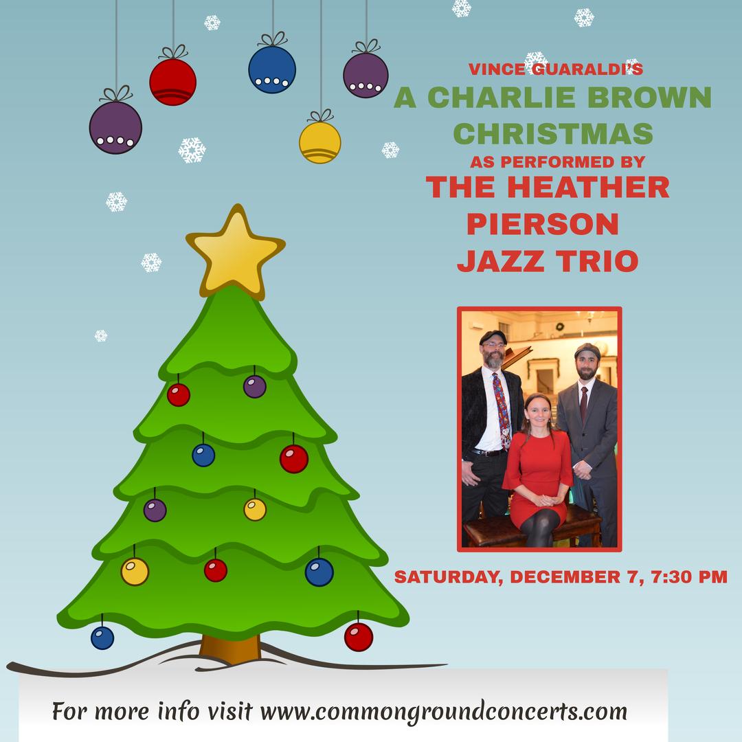 Charlie Brown Christmas Air Date 2019.Saturday December 7 7 30 Pm The Heather Pierson Jazz Trio